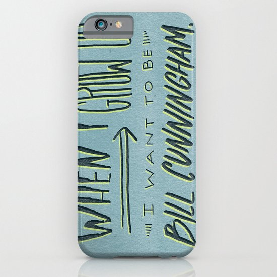 I Want to Be Bill Cunningham iPhone & iPod Case