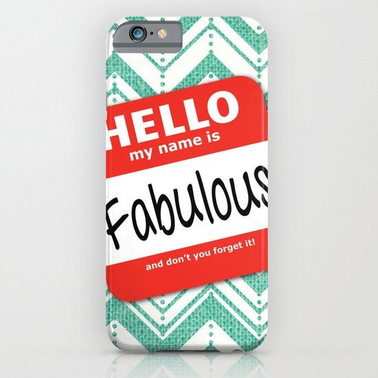 Hello My Name Is.... Fabulous!  iPhone & iPod Case