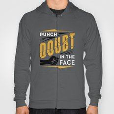 Punch Doubt in the Face! Hoody