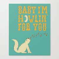 Howlin For You Canvas Print