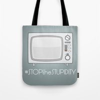 STOPtheSTUPIDITY Tote Bag