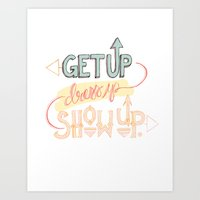 Get Up. Dress Up. Show U… Art Print
