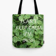 I Can't Keep Calm I'm Irish Tote Bag