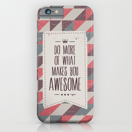 do more of what makes you awesome iPhone & iPod Case