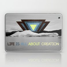 Life is all about creation Laptop & iPad Skin