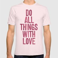 Do All Things With Love Mens Fitted Tee Light Pink SMALL