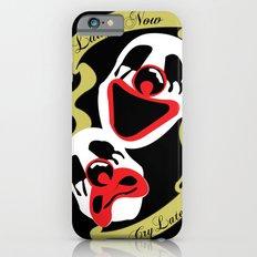 laugh now iPhone 6 Slim Case