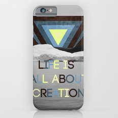 Life is all about creation iPhone 6 Slim Case