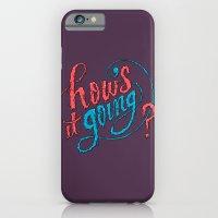 How's It Going? iPhone 6 Slim Case