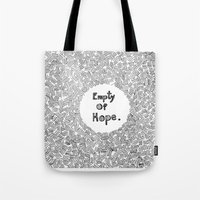 Empty Of Hope Tote Bag