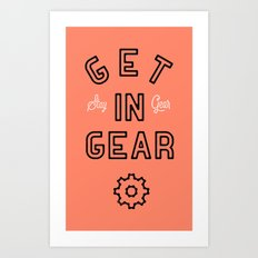 Get In Gear Art Print