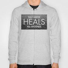Salt Water Heals All Wounds Hoody