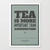 'Tea is more important than ammunition' Canvas Print
