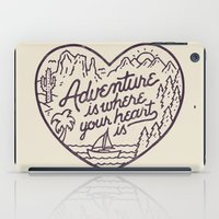 Adventure is where your heart is iPad Case