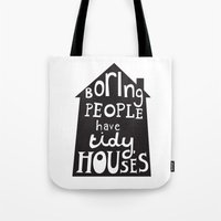 Boring People Have Tidy … Tote Bag