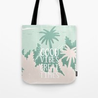 Good Vibes Great Times  Tote Bag