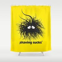 SHAVING SUCKS Shower Curtain