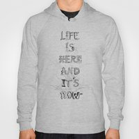 Life is there Hoody