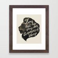 Lions Don't Lose Sleep O… Framed Art Print