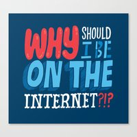 Why Should I Be On The I… Canvas Print