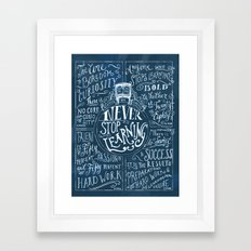 Never Stop Learning Framed Art Print