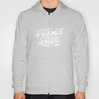 Not Pessimist But Realis… Hoody