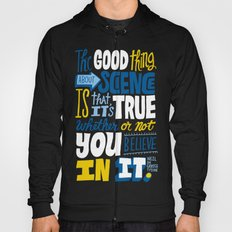 The Good Thing About Science Hoody