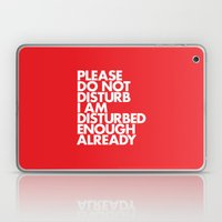 PLEASE DO NOT DISTURB I AM DISTURBED ENOUGH ALREADY Laptop & iPad Skin