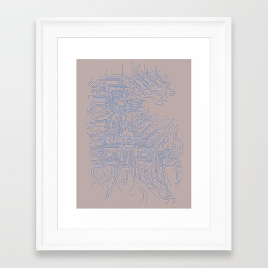Let's Make Things More Complicated. Framed Art Print
