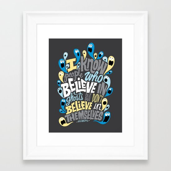 People Who Believe in Ghosts Framed Art Print