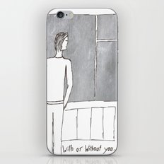 With or without you... iPhone & iPod Skin