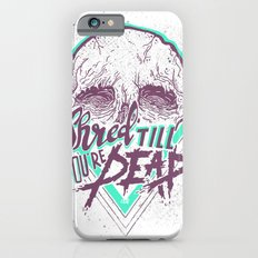 Shred Till You're Dead iPhone 6 Slim Case