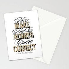 Never make mistakes, always come correct. Stationery Cards