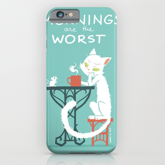 Mornings are the worst iPhone & iPod Case