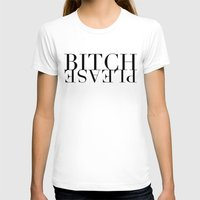 Bitch Please Womens Fitted Tee White SMALL