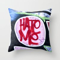 Hate Me - Graffiti  Throw Pillow