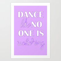 Dance Like No One Is Wat… Art Print