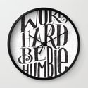 WORK HARD. BE HUMBLE.  Wall Clock
