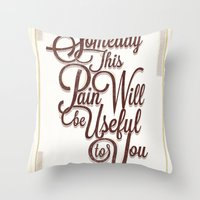 Someday This Pain Will B… Throw Pillow