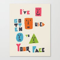 I've Gotten Used To Your… Canvas Print