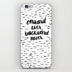 Onward Ever, Backward Never iPhone & iPod Skin