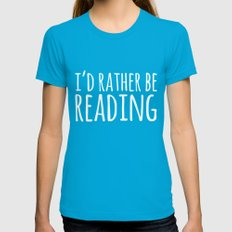I'd Rather Be Reading - … Womens Fitted Tee Teal SMALL