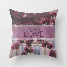 no regrets, just love Throw Pillow