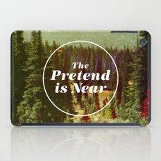 The Pretend Is Near. iPad Case