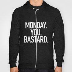 Monday You Bastard Hoody