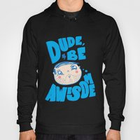 Dude Be Awesome Hoody