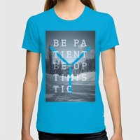 Be patient. Be optimistic. A PSA for stressed creatives. Womens Fitted Tee Teal SMALL