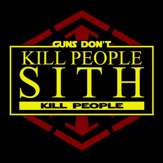 Guns Don't Kill, Sith Do Art Print