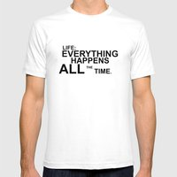 Life: Everything Happens All the Time Mens Fitted Tee White SMALL