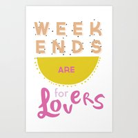 Weekends Are For Lovers Art Print